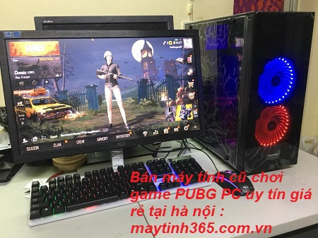Bán máy tính cũ chơi game PUBG giá rẻ tại hà nội