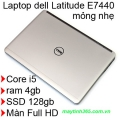 Laptop cũ Dell Latitude E7440 : i5-4300u / 4gb / ssd 128gb / 14.0 inch