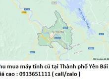 Thu mua máy tính cũ tại Thành phố Yên Bái 0913651111