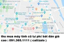 Thu mua máy tính cũ tại phố bát đàn giá cao nhất 0913651111