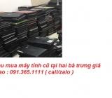 Thu mua máy tính cũ tại Hai Bà Trưng giá cao nhất 0913651111