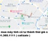 Thu mua máy tính cũ tại Thành Thái giá cao nhất 0913651111