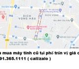 Thu mua máy tính cũ tại phố Trần Vỹ giá cao nhất 0913651111