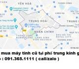 Thu mua máy tính cũ tại phố Trung Kính giá cao nhất 0913651111