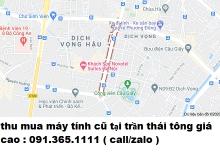 Thu mua máy tính cũ tại phố Trần Thái Tông giá cao nhất 0913651111