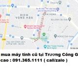 Thu mua máy tính cũ tại phố Trương Công Giai giá cao nhất 0913651111