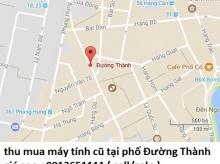 Thu mua máy tính cũ tại phố Đường Thành 0913651111
