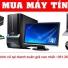 Thu mua máy tính cũ tại Thanh Xuân giá cao