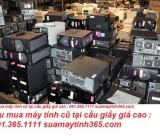 Thu mua máy tính cũ tại Cầu Giấy giá cao nhất 0913651111