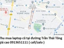 Thu mua laptop cũ tại đường Trần Thái Tông 0913651111