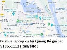 Thu mua laptop cũ tại Quảng Bá 0913651111