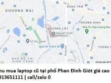 Thu mua laptop cũ tại phố Phan Đình Giót 0913651111