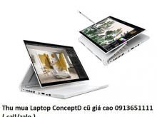 Thu mua Laptop ConceptD cũ 0913651111