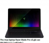 Thu mua laptop Razer Blade Pro cũ 0913651111