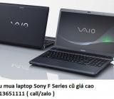 Thu mua laptop Sony F Series cũ 0913651111