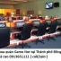 Thu mua quán Game Net tại Thành phố Đồng Hới giá cao 0913651111