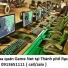 Thu mua quán Game Net tại Thành phố Rạch Giá giá cao 0913651111
