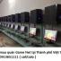 Thu mua quán Game Net tại Thành phố Việt Trì giá cao 0913651111