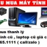 Thu mua máy tính cũ tại phố Thanh Bảo 0913651111